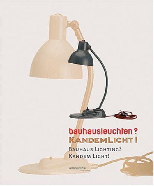 bauhausleuchten? Kandemlicht ! Bauhaus Lighting? Kandemn Light!