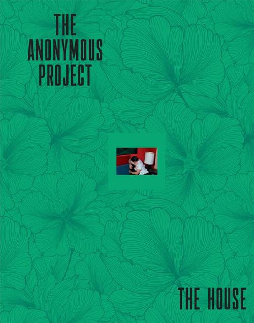 The Anonymous Project. The House