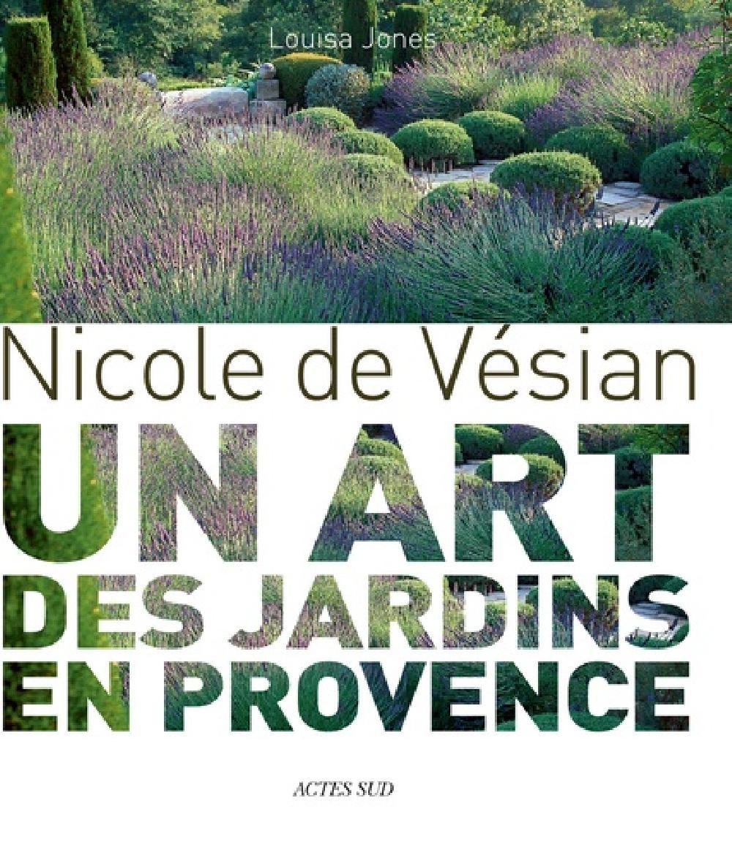 Nicole de Vésian - Un art des jardins en Provence