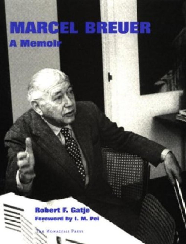 Marcel Breuer A Memoir