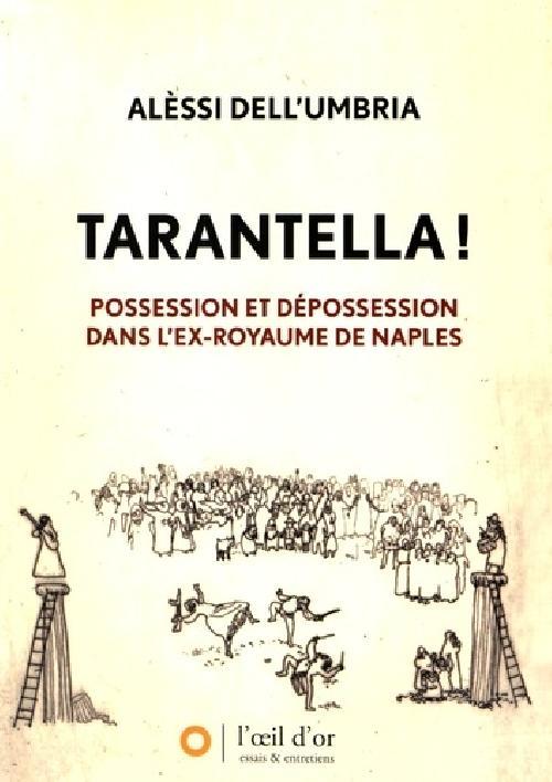 Tarantella ! - Possession et dépossession dans l'ex-royaume de Naples