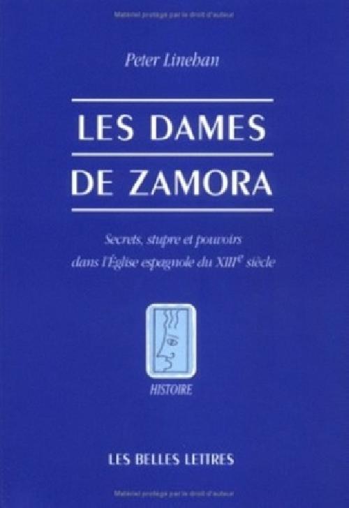 Les Dames de Zamora - Secrets, stupre et pouvoirs dans l'Église espagnole du XIIIe siècle