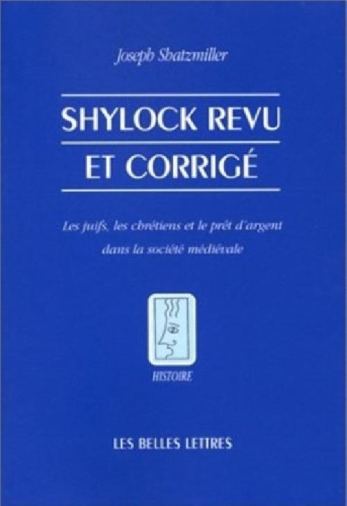 Shylock revu et corrigé - Les juifs, les chrétiens et le prêt d'argent dans la société médiévale