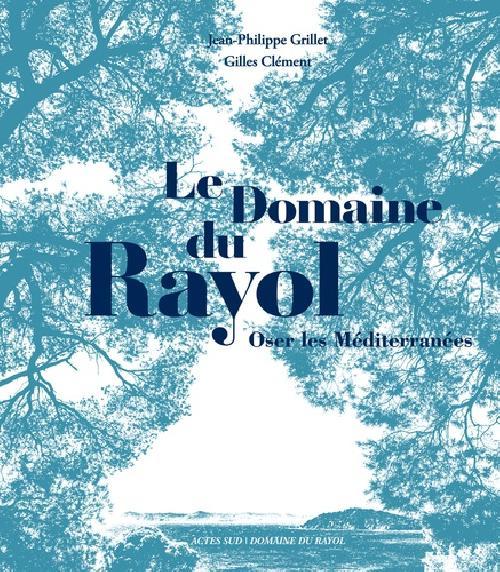 Le domaine du Rayol - Le jardin des Méditerranées