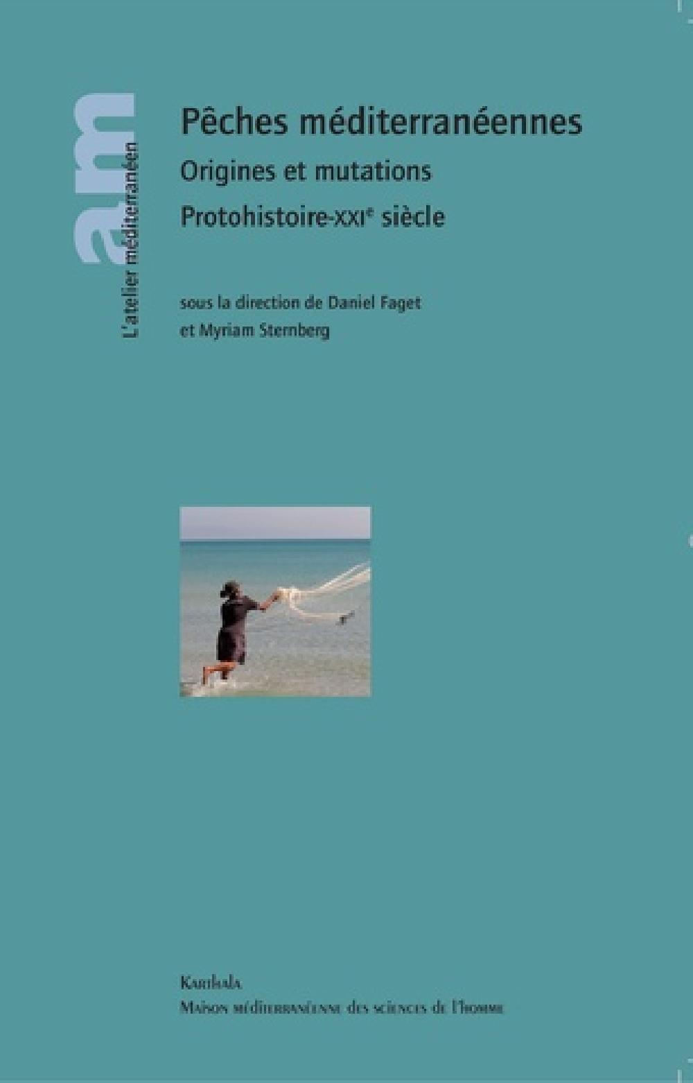 Pêches méditerranéennes - Origines et mutations Protohistoire-XXIe siècle