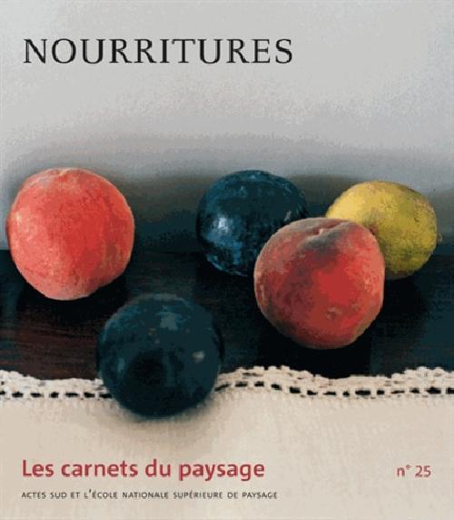 Les carnets du paysage n°25 Nourritures