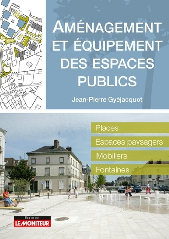 Aménagement et équipement des espaces publics