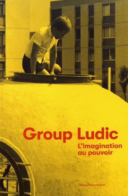 Group Ludic - L'imagination au pouvoir