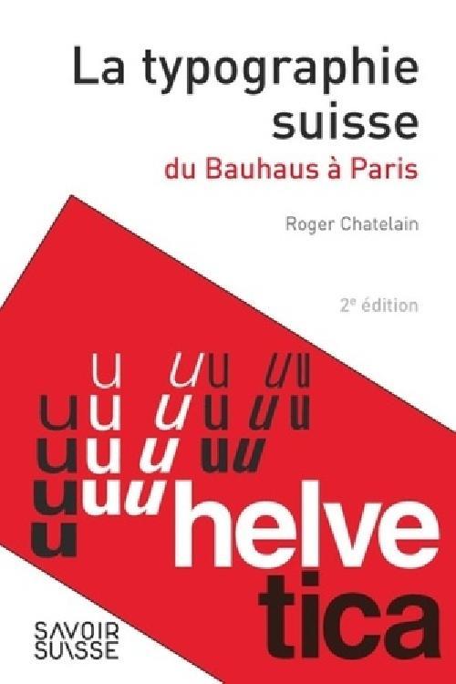 La typographie suisse - Du Bauhaus à Paris