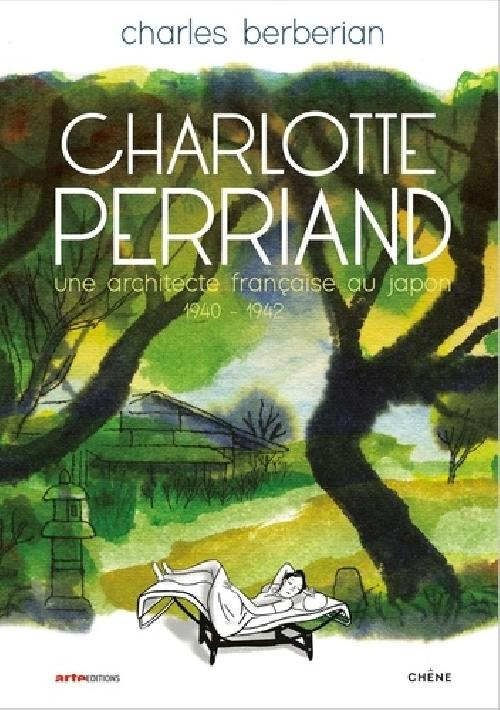 Charlotte Perriand. Une architecte française au Japon (1940-1942)