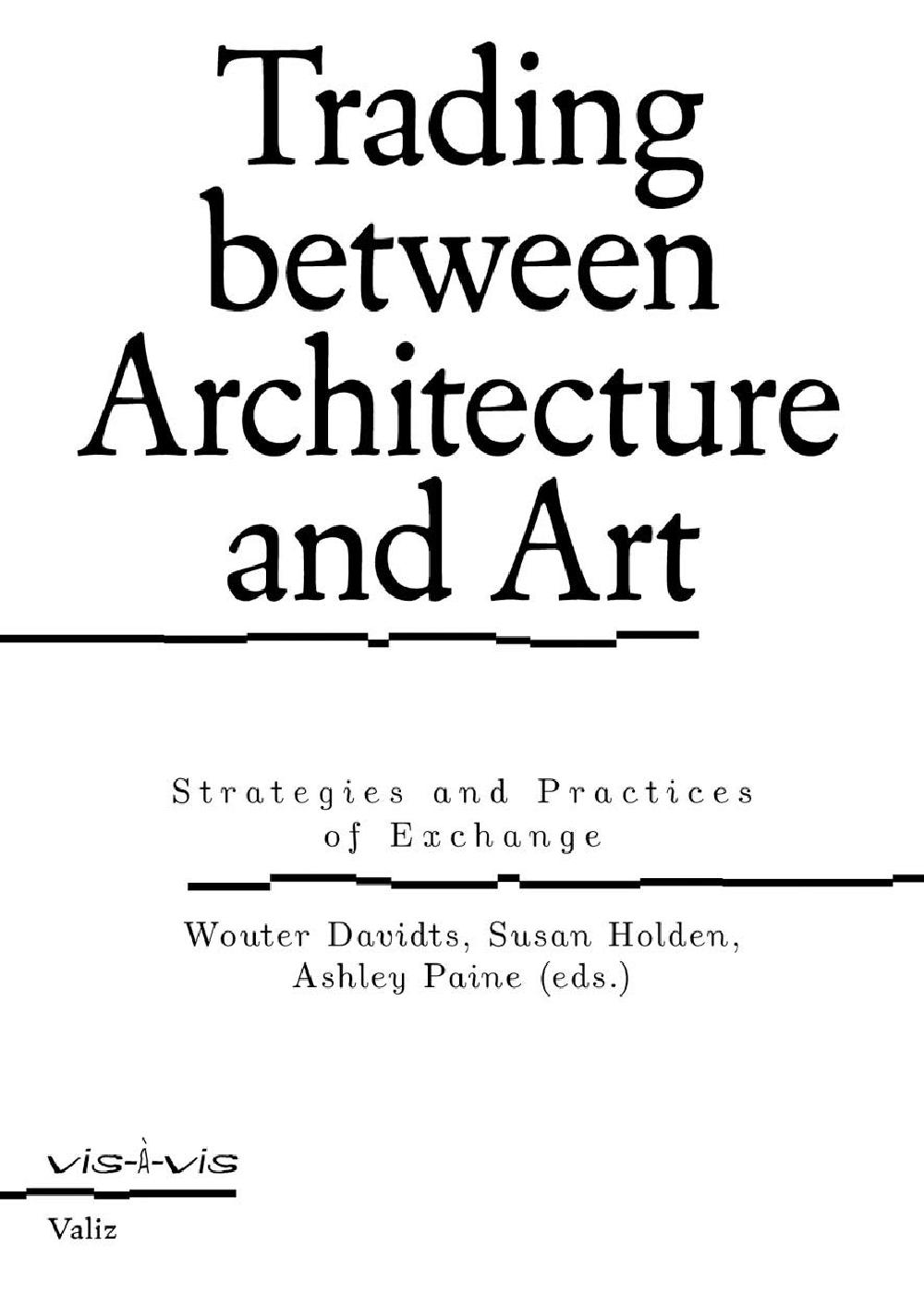 Trading Between Architecture And Art: Strategies And Practices Of Exchange