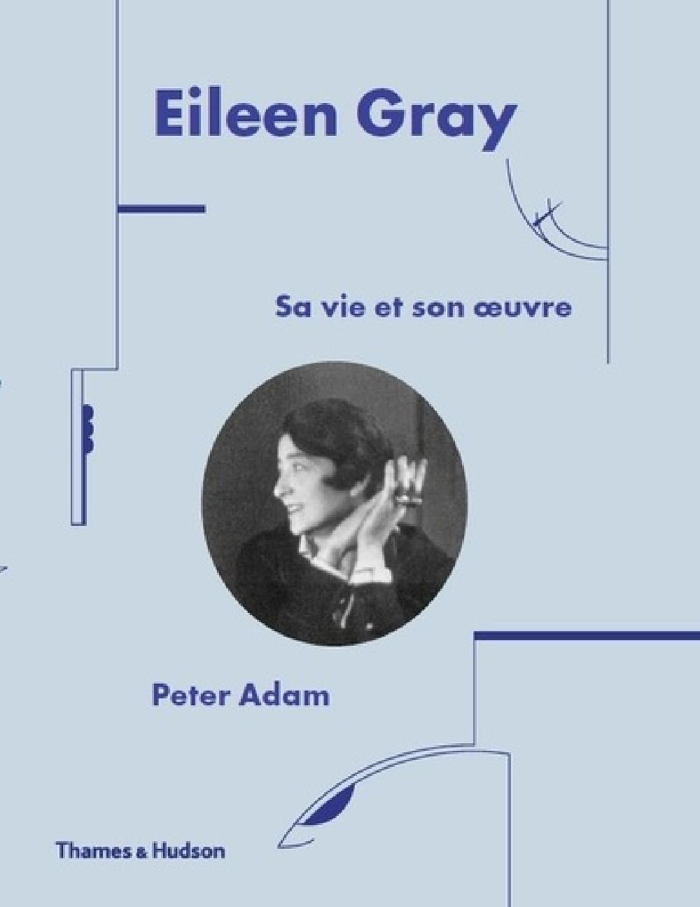 Eileen Gray - Sa vie et son oeuvre