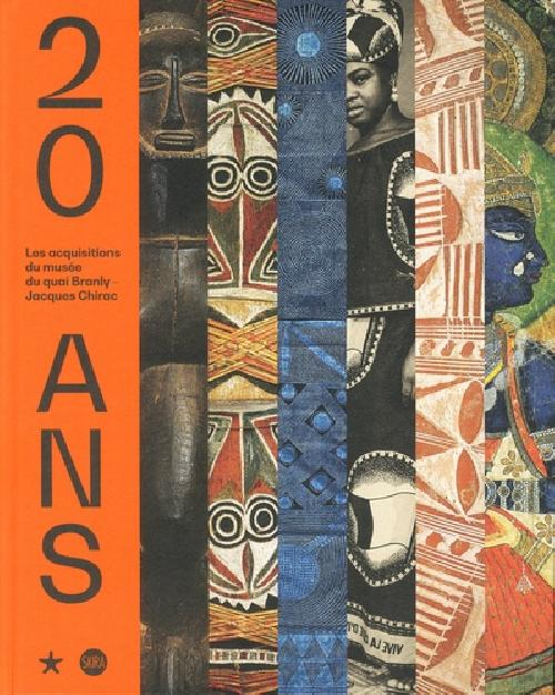 20 ans - Les acquisitions du musée du quai Branly - Jacques Chirac