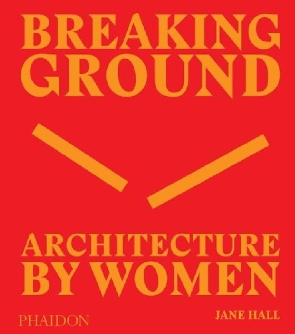 Breaking ground - Architecture by women