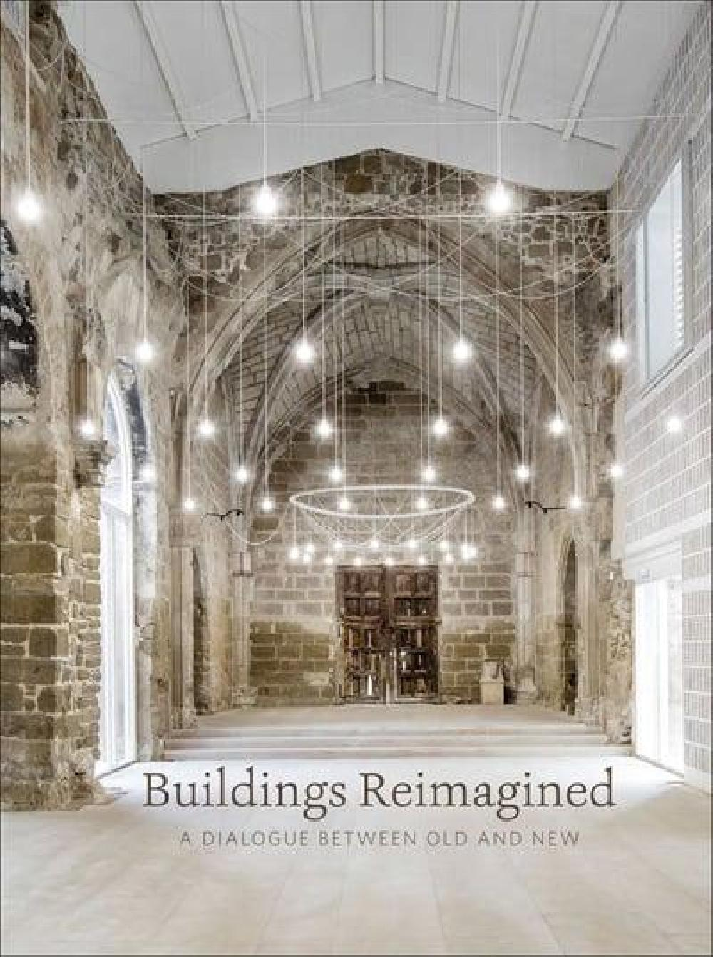 Buildings Reimagined A Dialogue Between Old and New