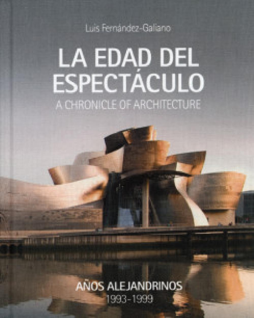 The Age of Spectacle - A Chronicle of Architecture 1993-1999 Vol 1