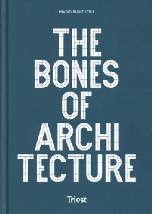 The Bones Of Architecture. Structure And Design Practices