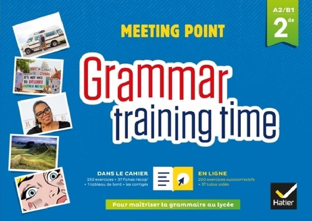 Anglais 2de Grammar training time A2 B1 / Edition 2018