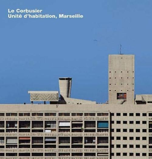 Le Corbusier: Unité d'Habitation, Marseille