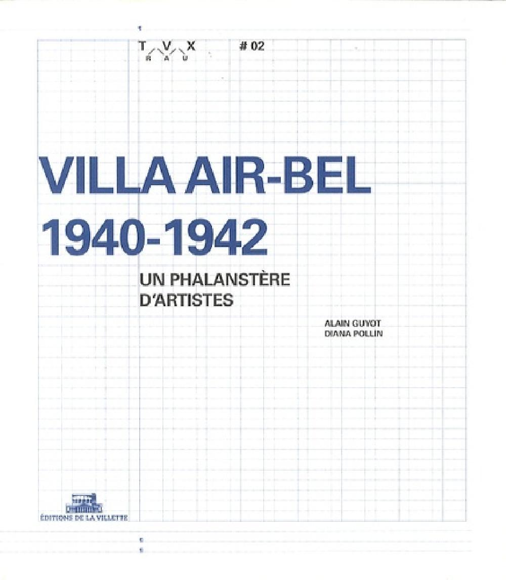 Villa Air-Bel 1940-1942, un phalanstère d'artiste - Travaux N°2