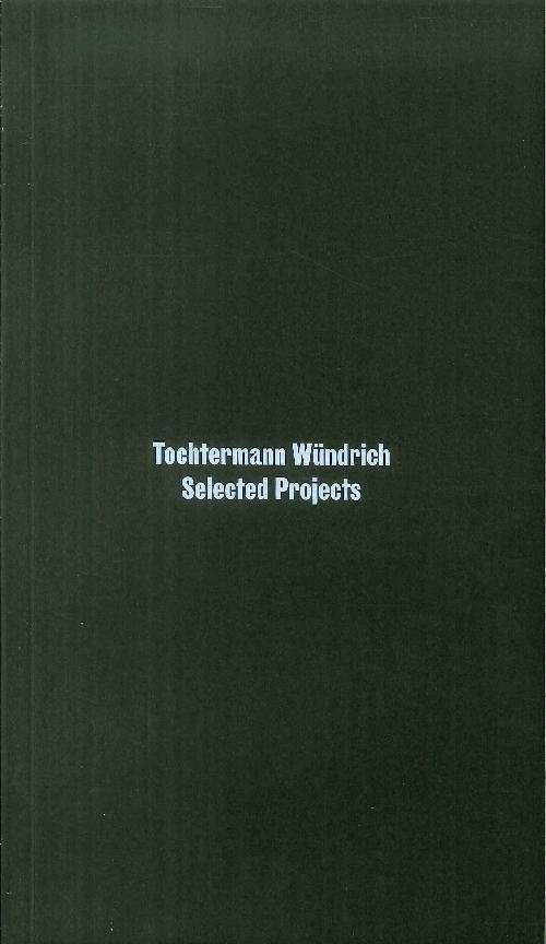 Tochtermann Wündrich. Selected Projects