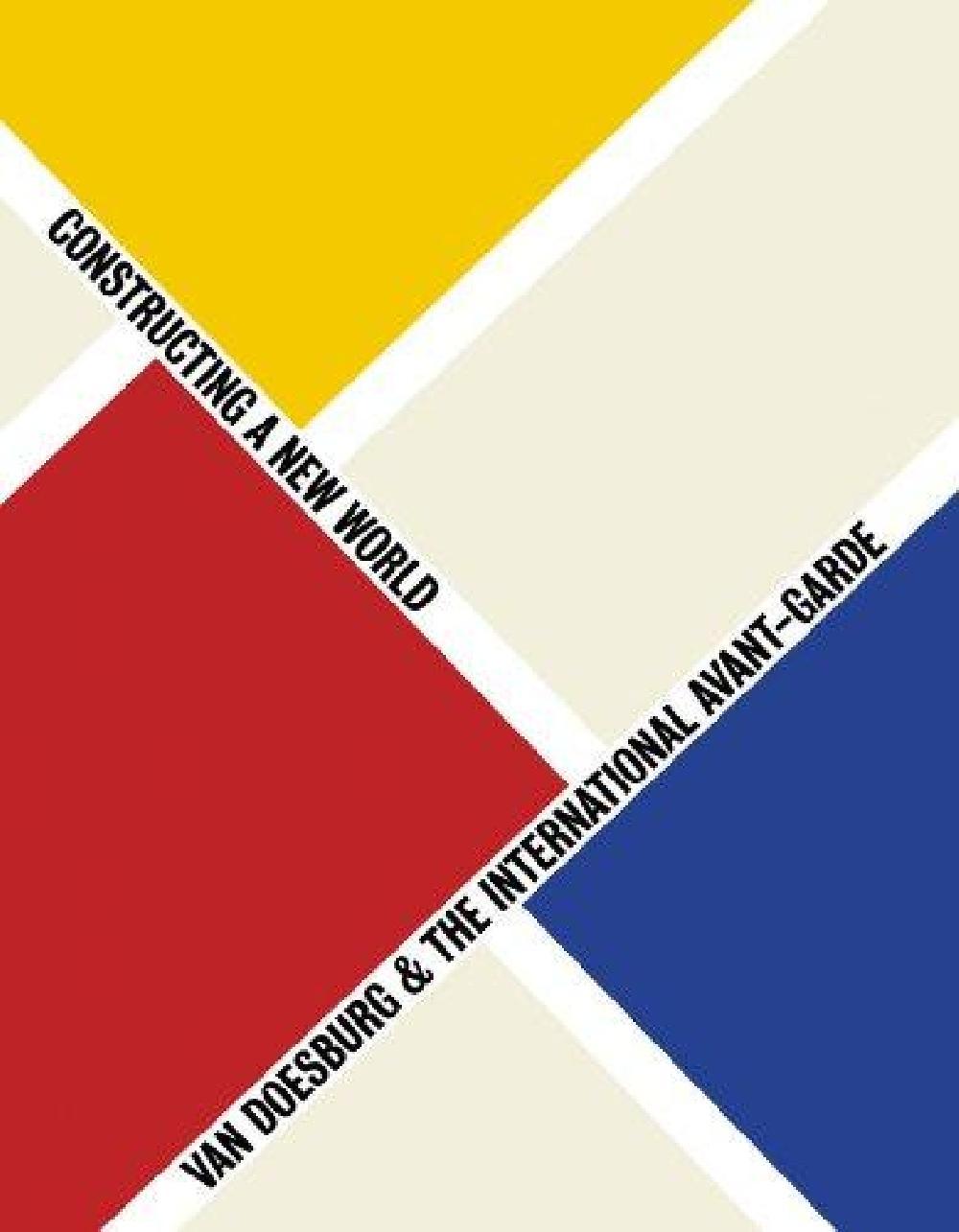 Stock Image Van Doesburg & the International Avant-Garde: Constructing a New World