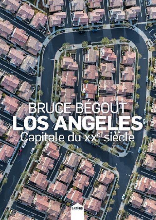 Los Angeles, capitale du XXe siècle
