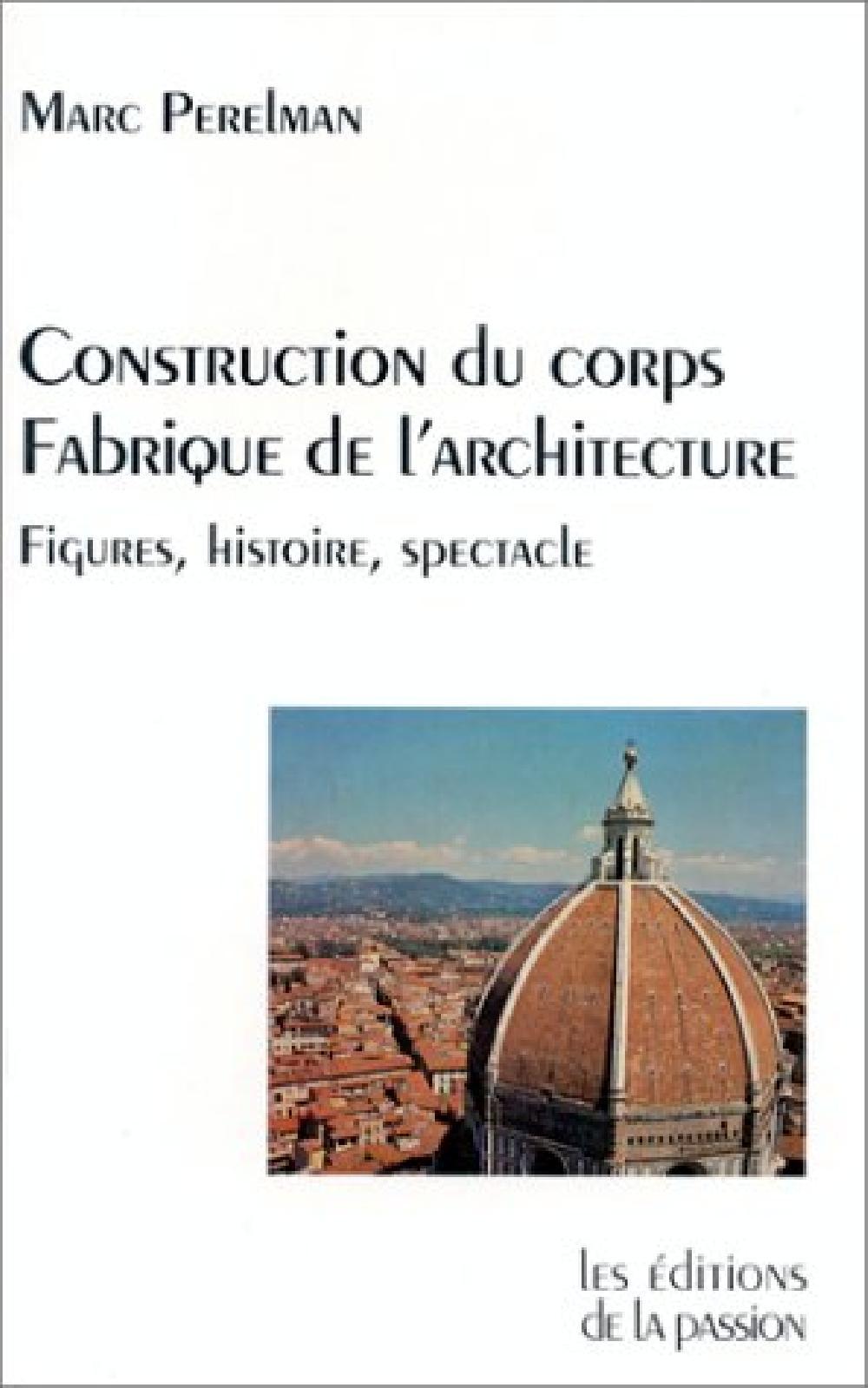 Construction du corps, fabrique de l'architecture. Figures, histoire, spectacle