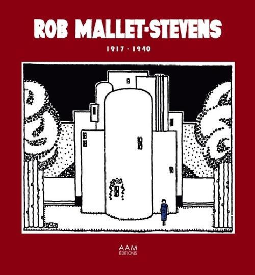 Rob Mallet-Stevens - 1917-1940