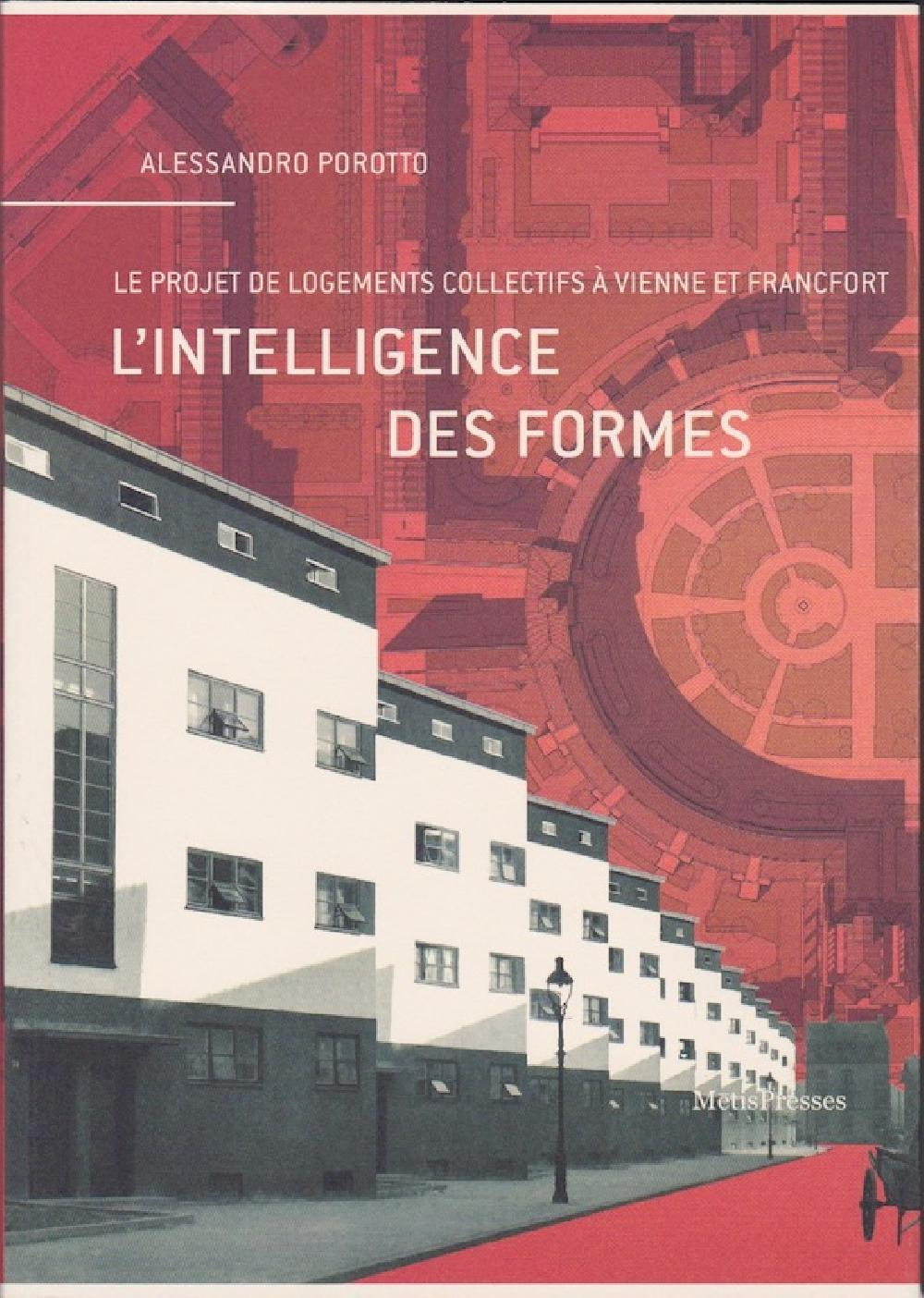 L'intelligence des formes ; le projet de logements de masse à Vienne et à Francfort