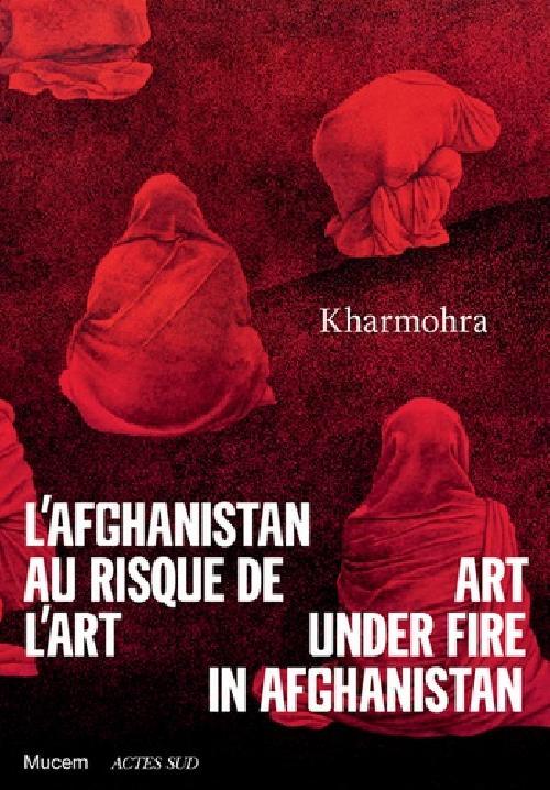 L'Afghanistan au risque de l'art - Kharmohra