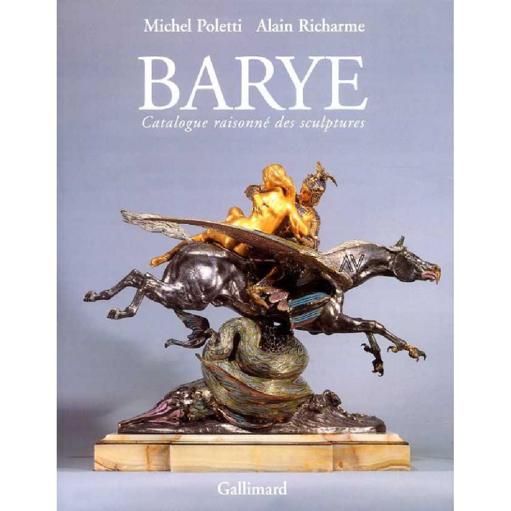 Barye. Catalogue Raisonné des Sculptures
