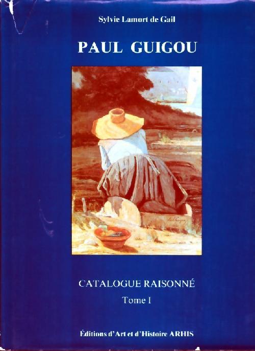 Paul Guigou 1834-1871. Catalogue Raisonné tome 1