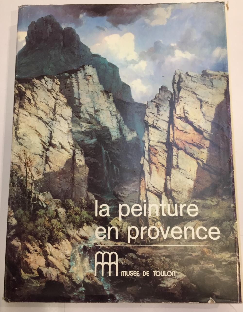 La peinture en Provence dans les collections du musée de Toulon du XVIIème au début du XXème siècle