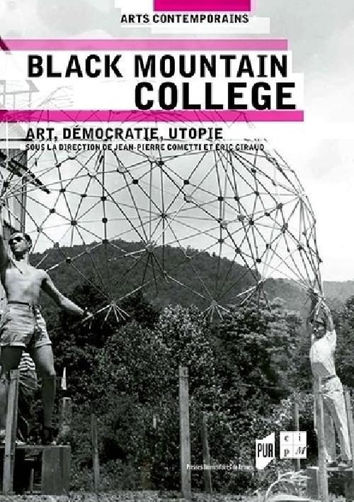 Black Mountain College - Art, démocratie, utopie
