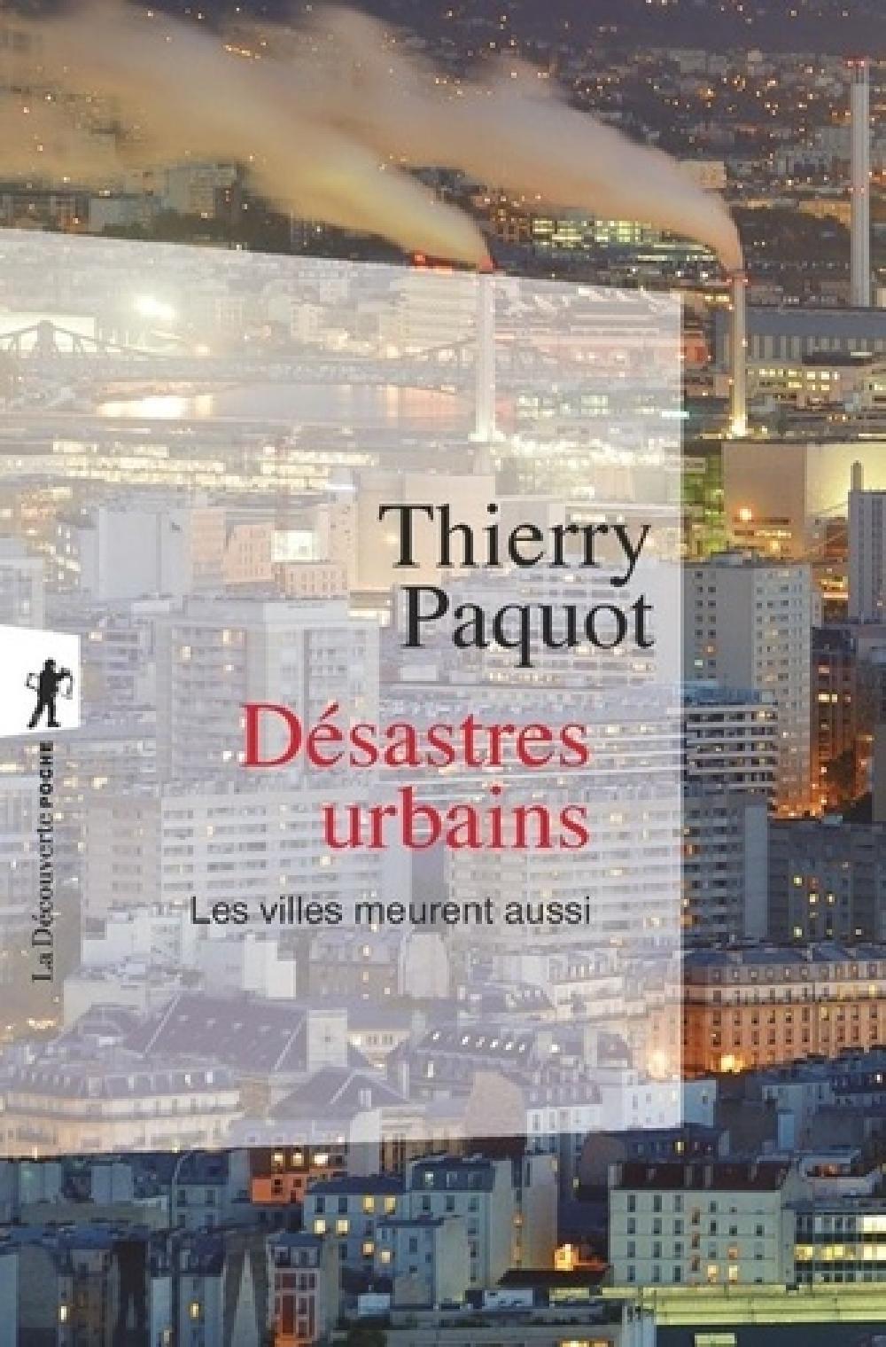 Désastres urbains - Les villes meurent aussi