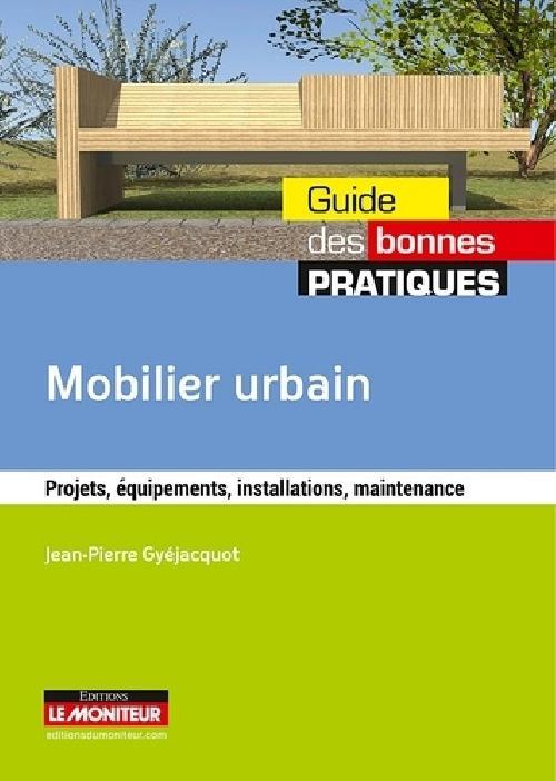 Mobilier urbain - Projet, équipements, installations, maintenance