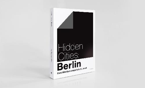 Hidden Cities: Berlin  / Architecture snapshots to unveil