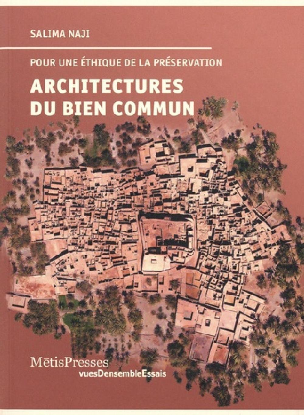 Architectures du bien commun - Pour une éthique de la préservation