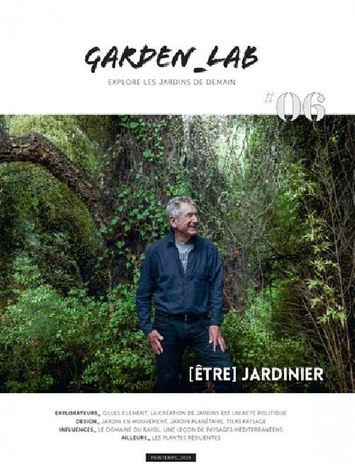 Garden Lab N° 6, Printemps 2019 / Être jardinier