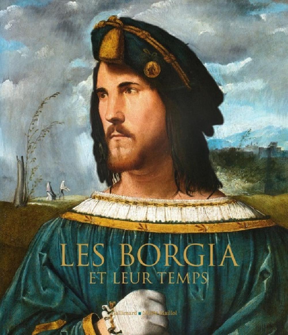 Les Borgia et leur temps - De Léonard de Vinci à Michel-Ange