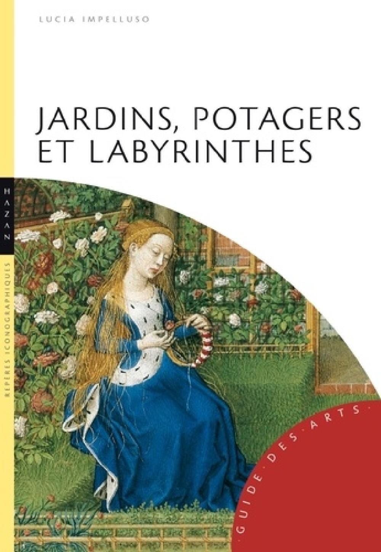 Jardins, potagers et labyrinthes