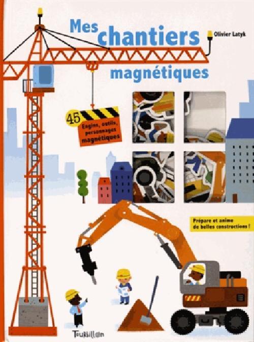 Mes chantiers magnétiques - 45 engins, outils, personnages magnétiques
