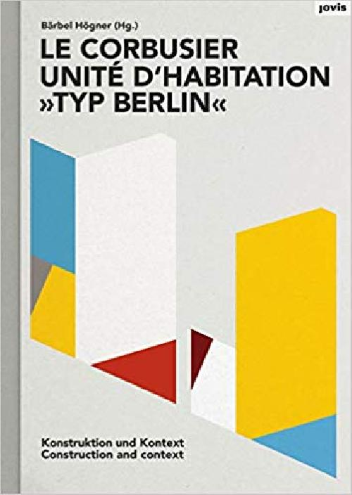 Le Corbusier: Unité d?habitation, Typ Berlin