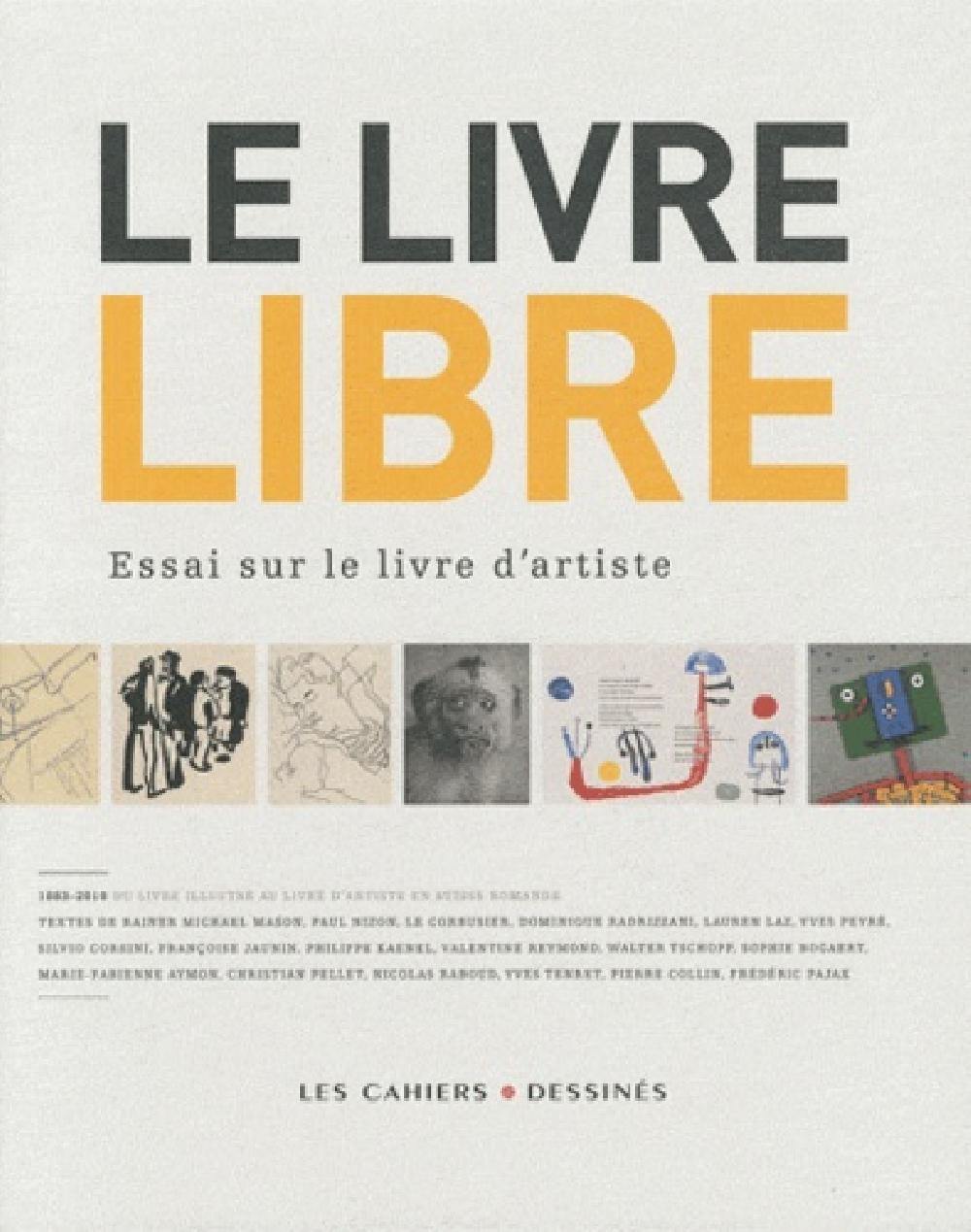 Le livre libre - Essai sur le livre d'artiste