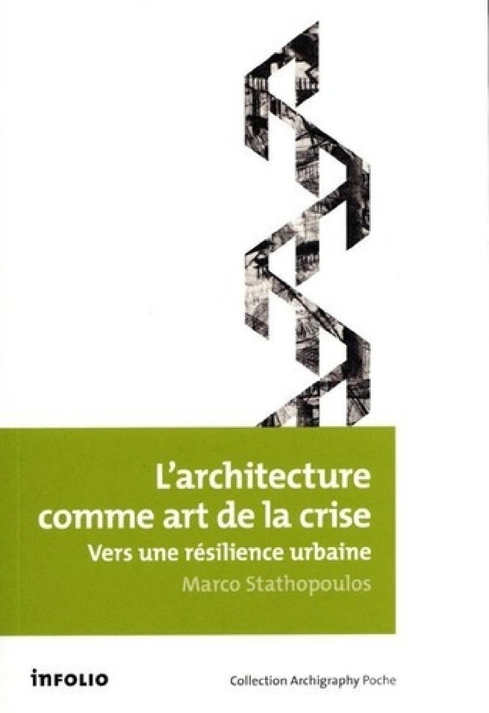 L'architecture comme art de la crise - Vers une résilience urbaine