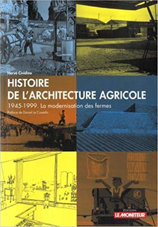 Histoire de l'architecture agricole - 1945-1999, la modernisation des fermes