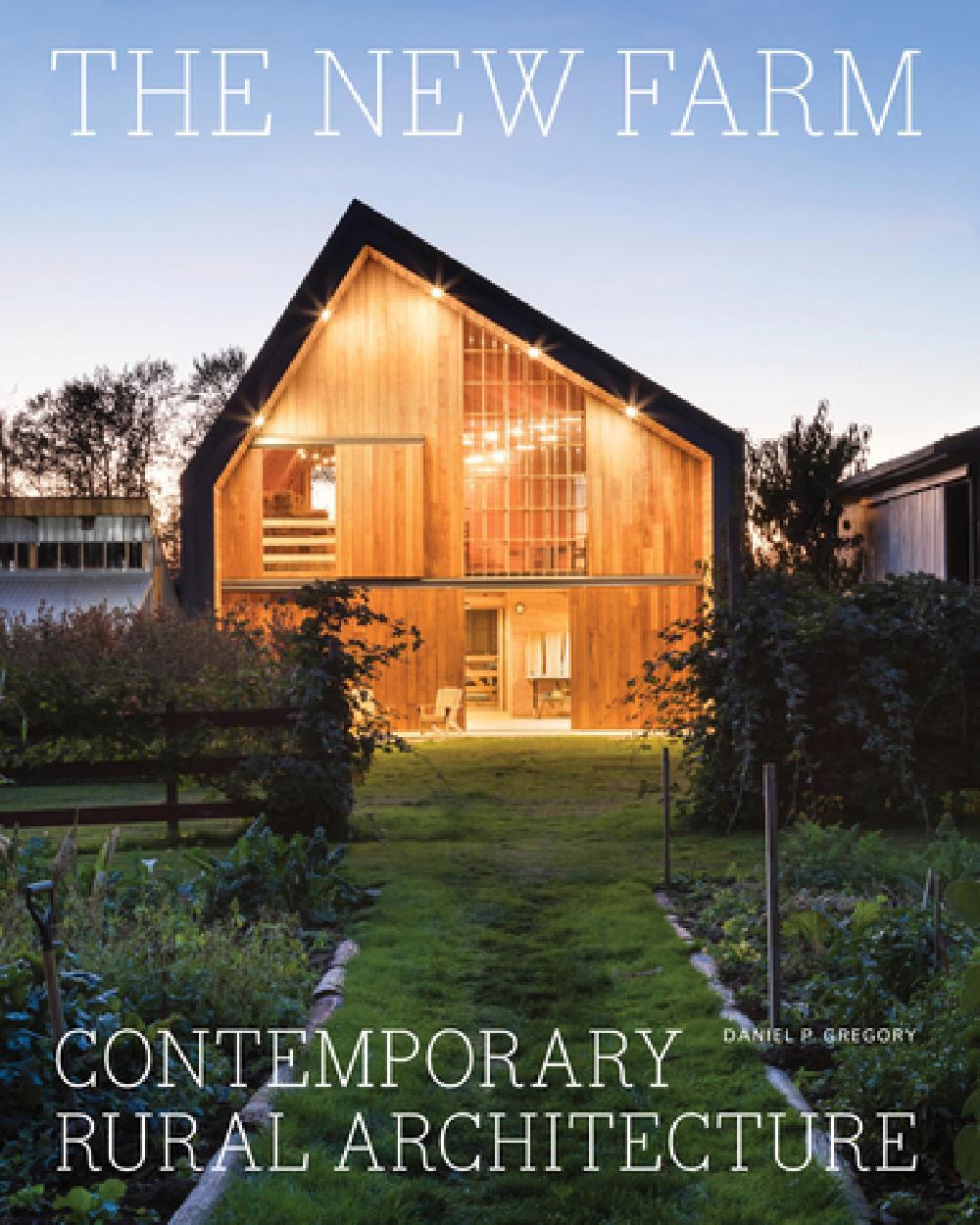 The new farm contemporary rural architecture