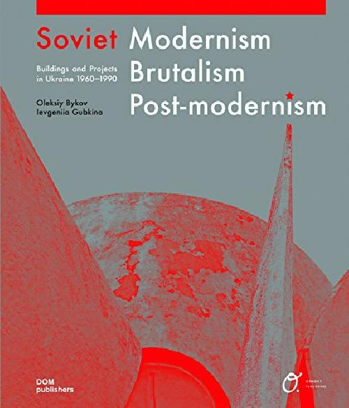 Soviet modernism brutalism postmodernism