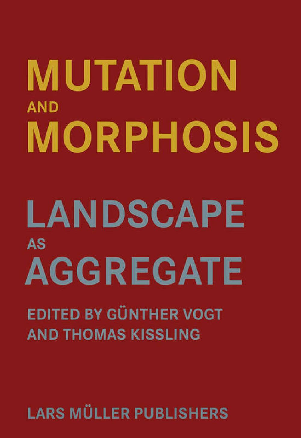 Mutation and morphosis - Landscape as aggregate